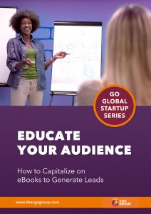 EDUCATE YOUR AUDIENCE: How to capitalize on eBooks to generate leads